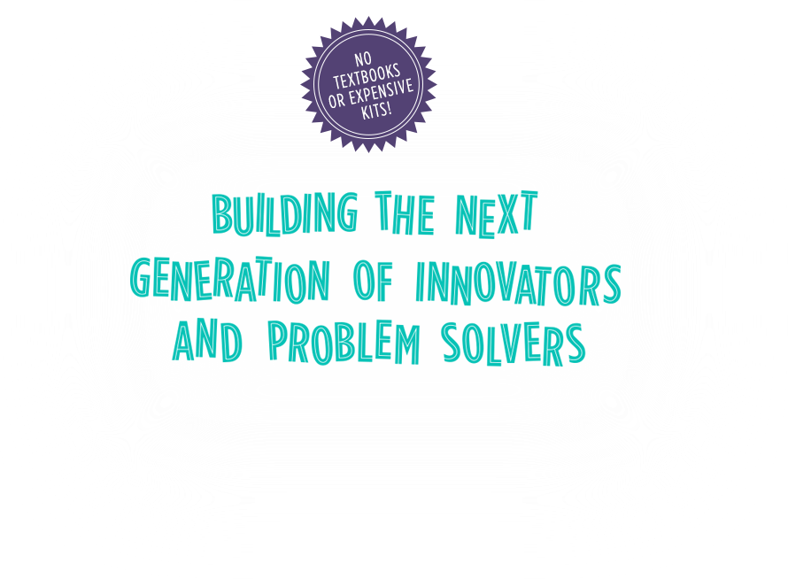 Building the next generation of innovators and problem solvers