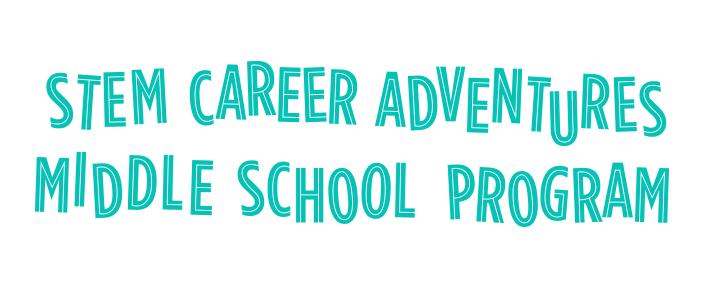 STEM Career Adventures Middle School Program